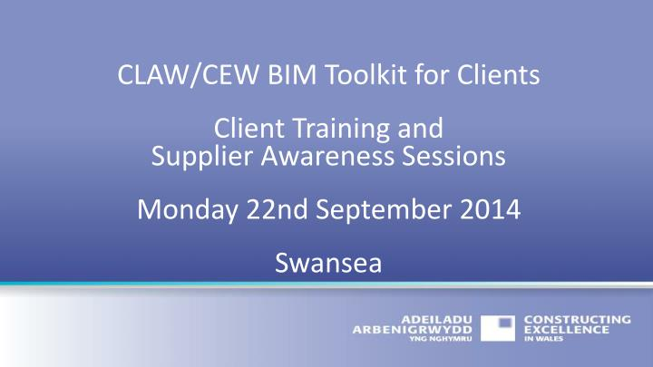CLAW/CEW BIM Toolkit for Clients