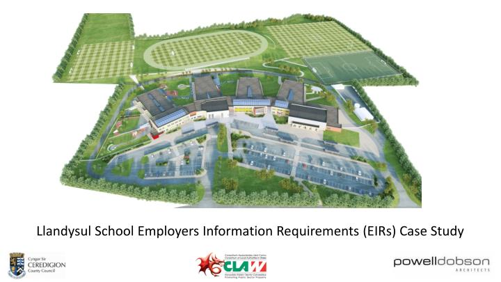 Llandysul School Employers Information Requirements (EIRs) Case Study