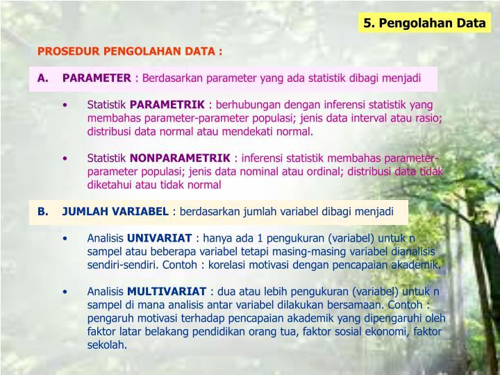 5. Pengolahan Data