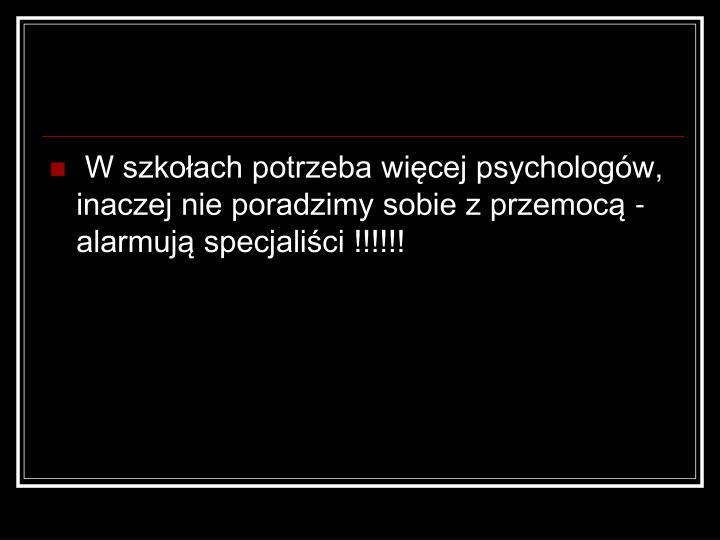 W szkoach potrzeba wicej psychologw, inaczej nie poradzimy sobie z przemoc - alarmuj specjalici !!!!!!