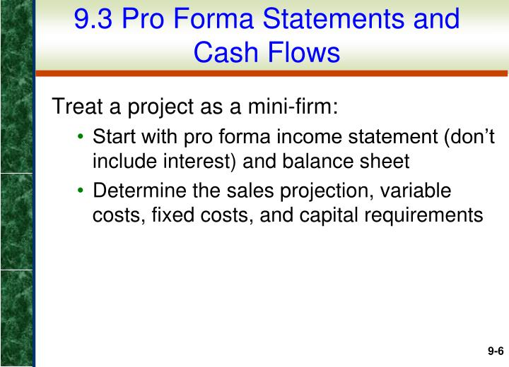 9.3 Pro Forma Statements and Cash Flows