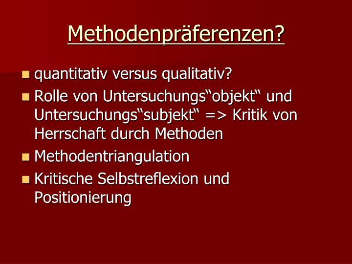 Methodenpräferenzen?