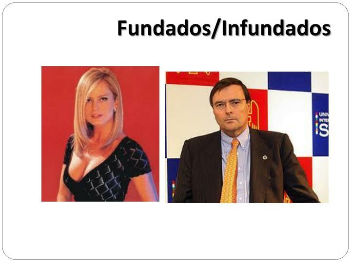 Fundados/Infundados