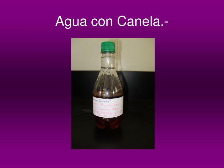 Agua con Canela.-