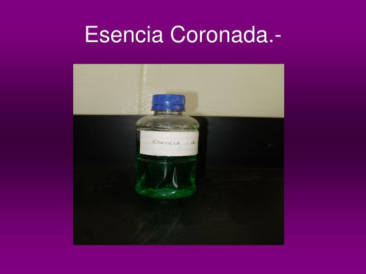 Esencia Coronada.-