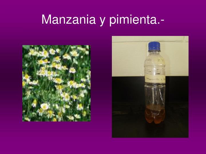Manzania y pimienta.-