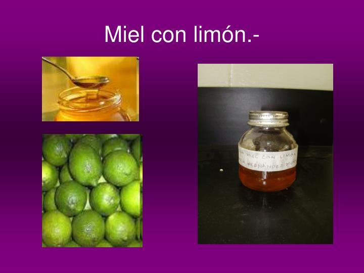 Miel con limón.-