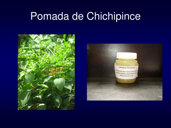 Pomada de Chichipince
