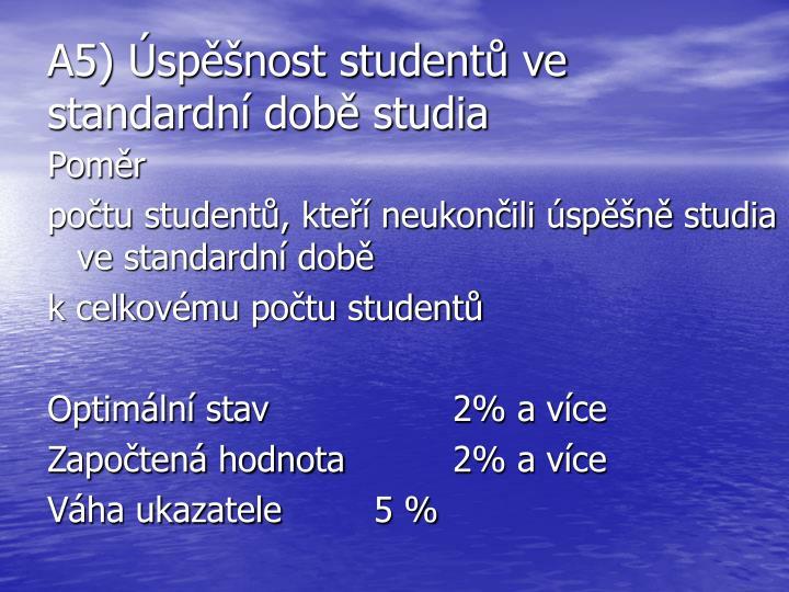 A5) Úspěšnost studentů ve standardní době studia