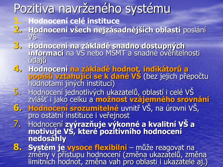 Pozitiva navrženého systému