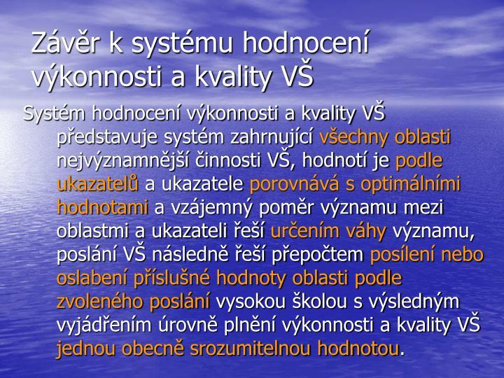 Závěr k systému hodnocení výkonnosti a kvality VŠ