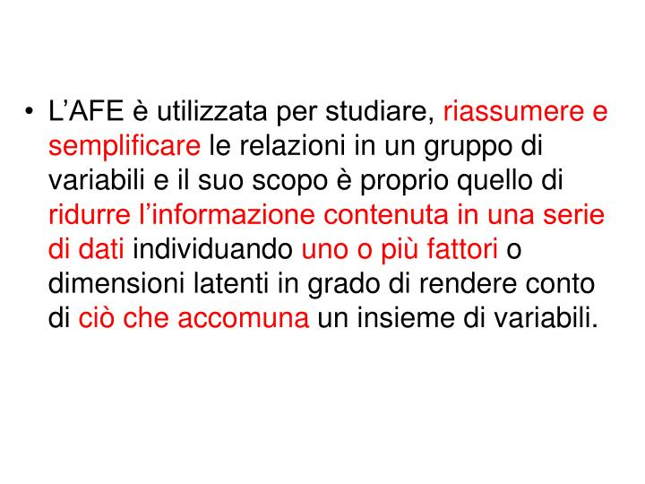 L'AFE è utilizzata per studiare,