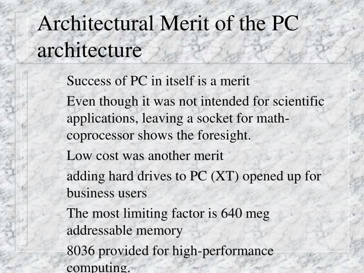 Architectural Merit of the PC architecture