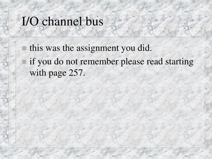 I/O channel bus