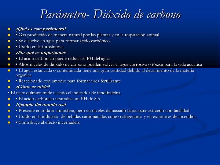 Parámetro- Dióxido de carbono