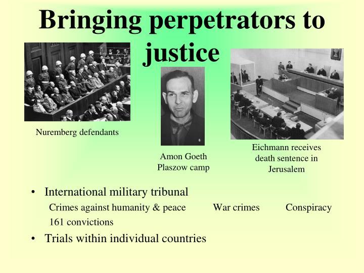 Bringing perpetrators to justice