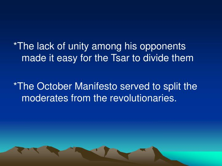 *The lack of unity among his opponents made it easy for the Tsar to divide them