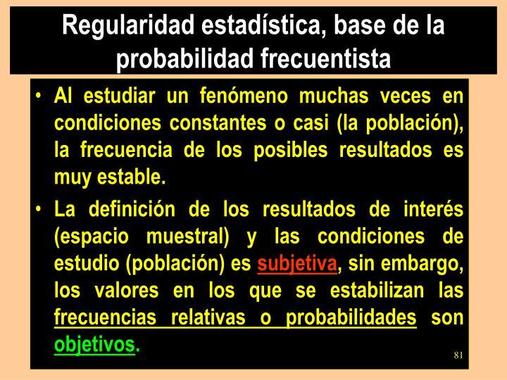 Regularidad estadística, base de la probabilidad frecuentista