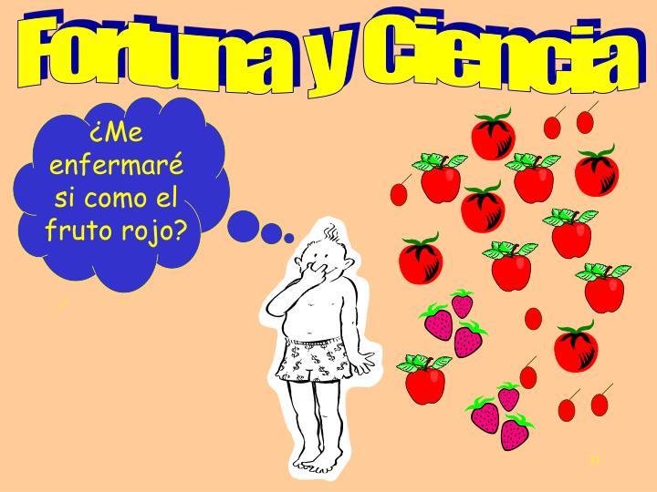 ¿Me enfermaré si como el fruto rojo?