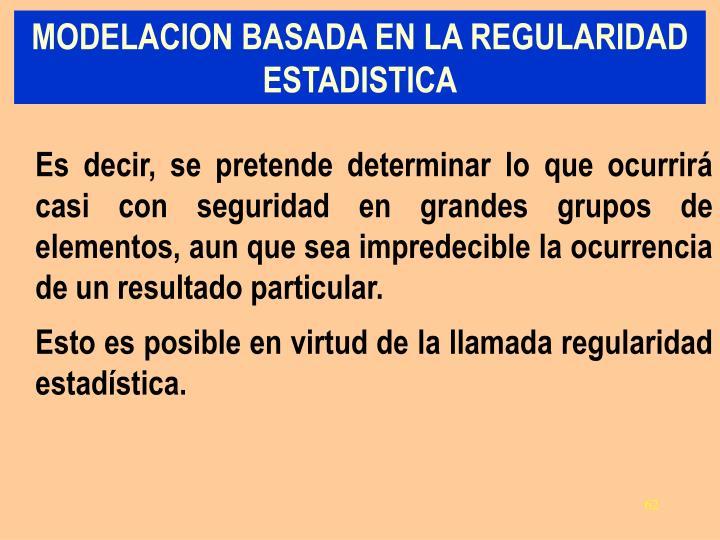 MODELACION BASADA EN LA REGULARIDAD ESTADISTICA