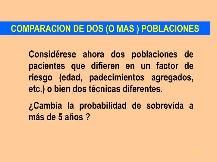 COMPARACION DE DOS (O MAS ) POBLACIONES