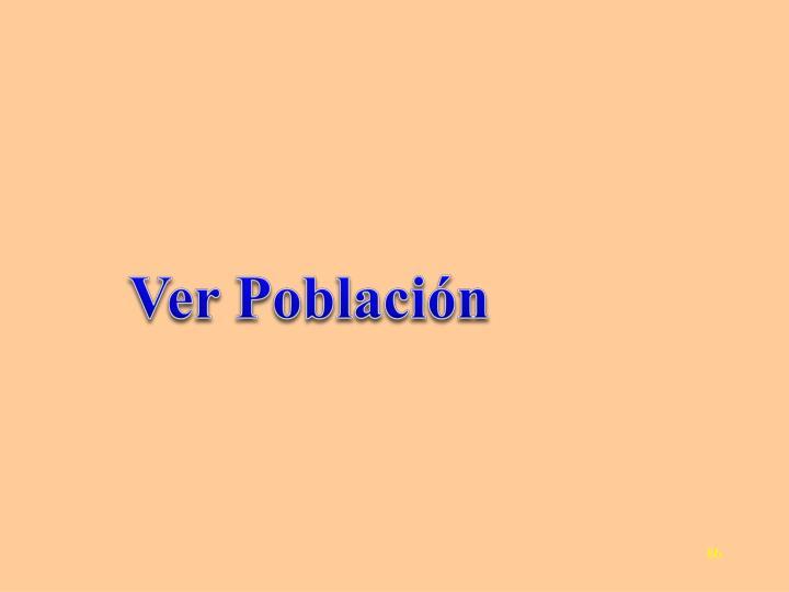Ver Población
