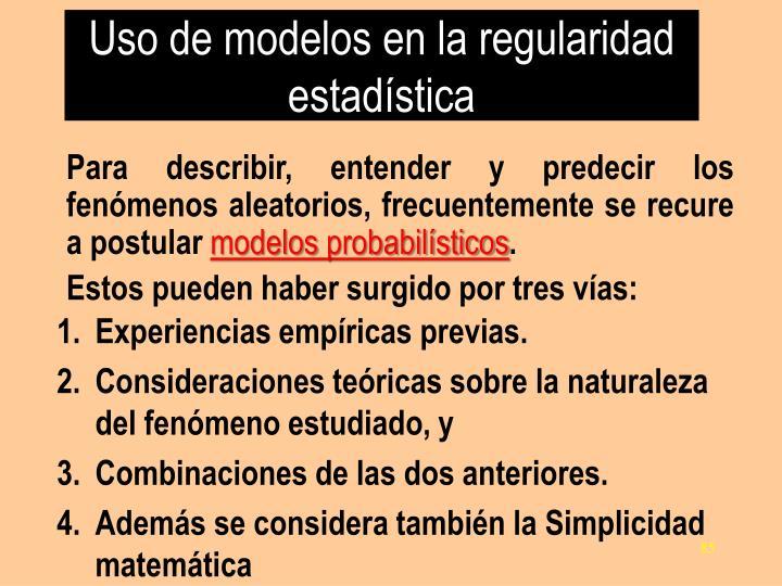 Uso de modelos en la regularidad estadística