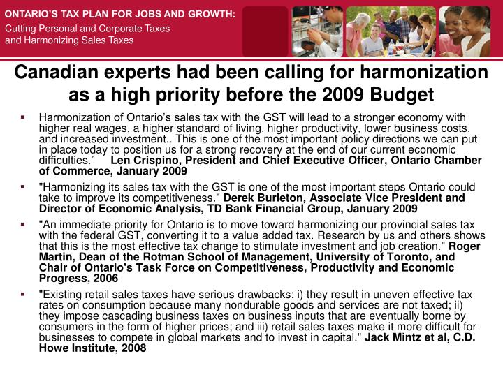 Canadian experts had been calling for harmonization as a high priority before the 2009 Budget