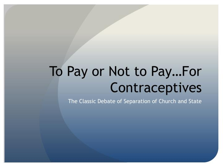 To pay or not to pay for contraceptives