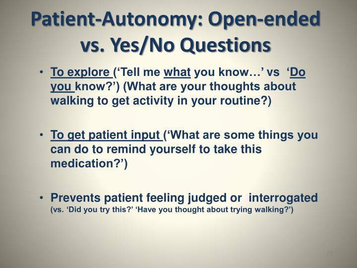 Patient-Autonomy: Open-ended vs. Yes/No Questions