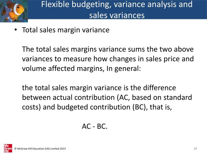 Flexible budgeting, variance analysis and sales variances
