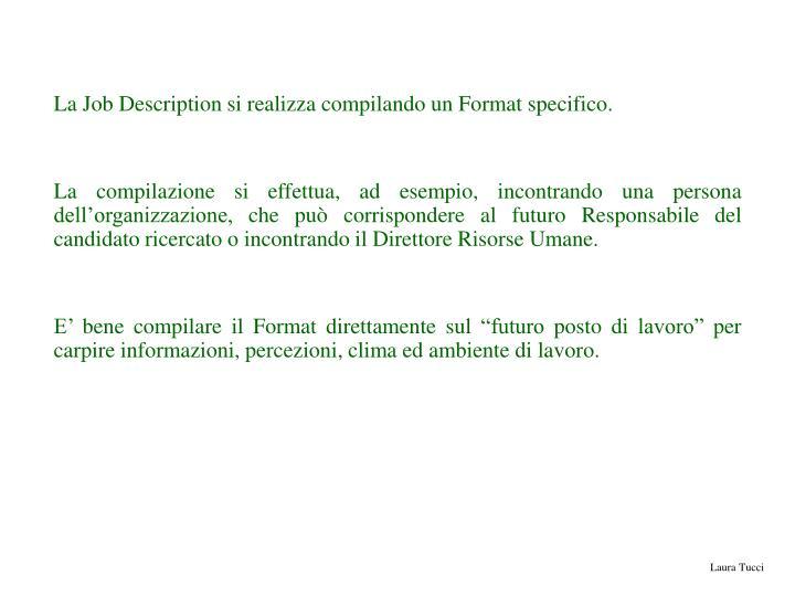 La Job Description si realizza compilando un Format specifico.