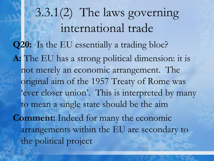 3.3.1(2)  The laws governing international trade