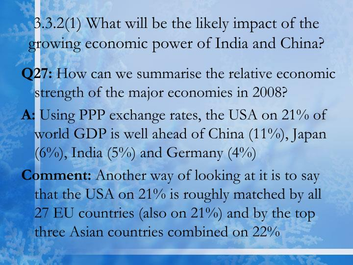3.3.2(1) What will be the likely impact of the growing economic power of India and China?