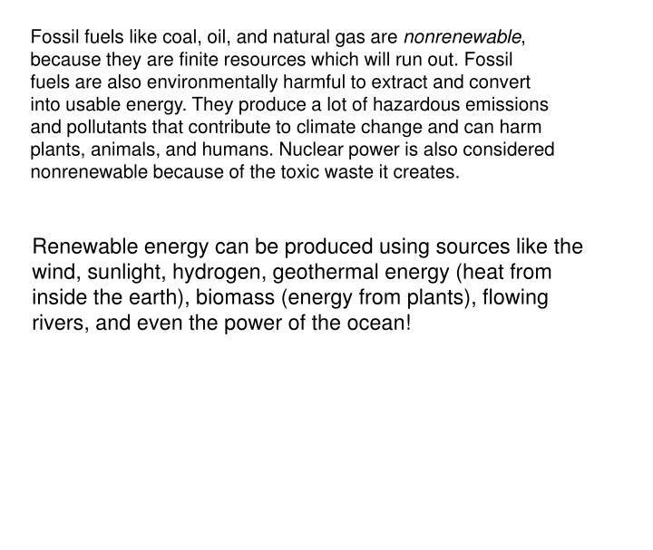 Fossil fuels like coal, oil, and natural gas are