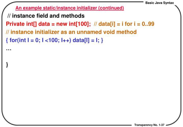 An example static/instance initializer (continued)