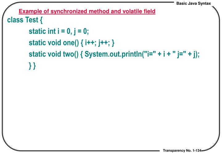 Example of synchronized method and volatile field