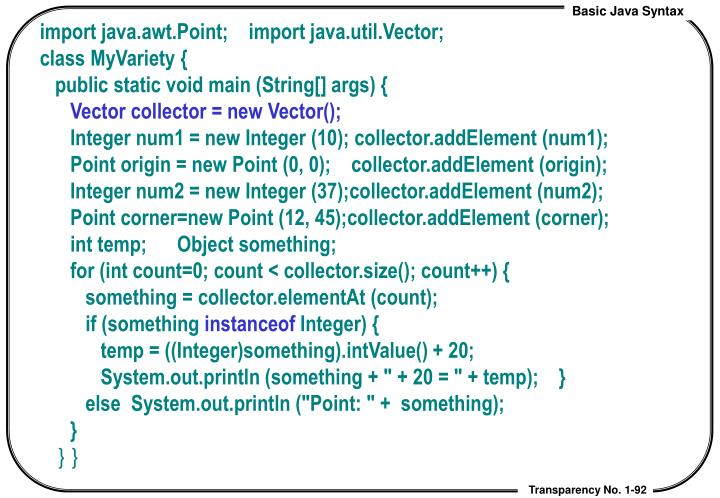 import java.awt.Point;    import java.util.Vector;