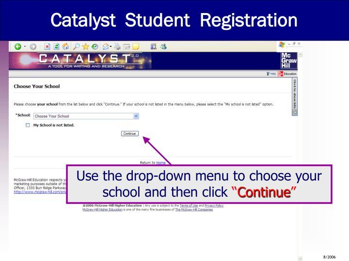 Catalyst  Student  Registration