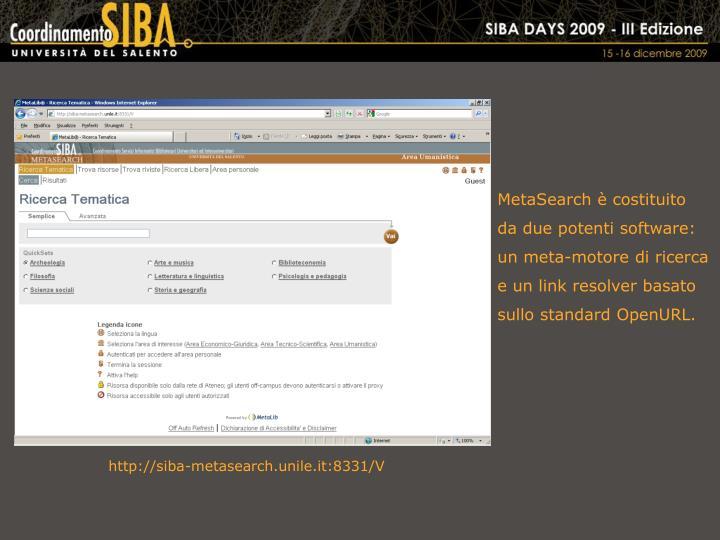 MetaSearch è costituito da due potenti software: un meta-motore di ricerca e un link resolver basato sullo standard OpenURL.