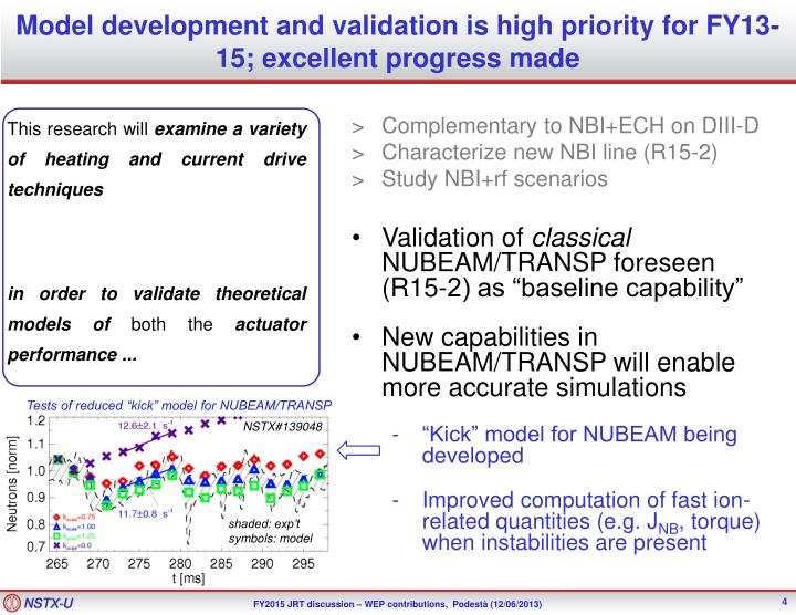Model development and validation is high priority for FY13-15; excellent progress made