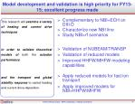 model development and validation is high priority for fy13 15 excellent progress made2
