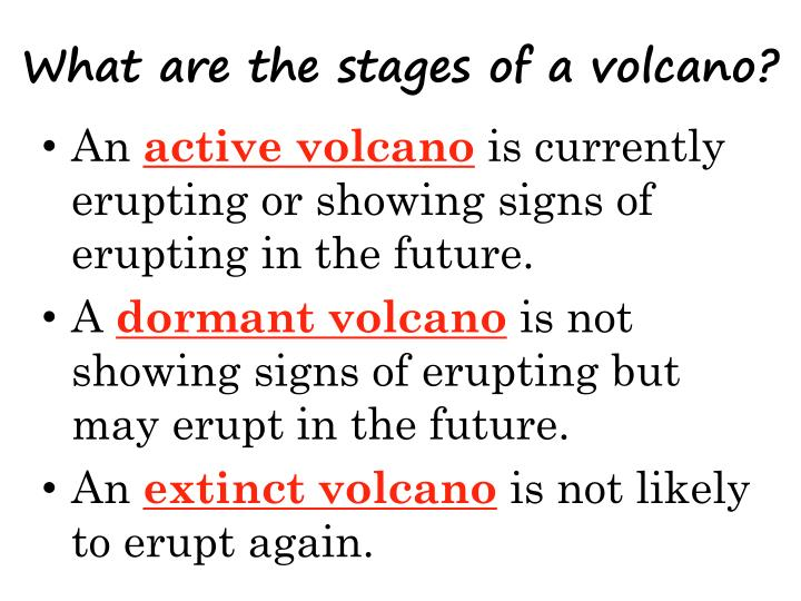 What are the stages of a volcano?