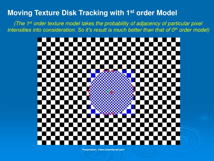 Moving Texture Disk Tracking with 1