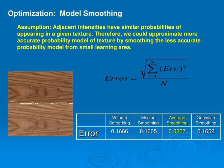 Optimization:  Model Smoothing