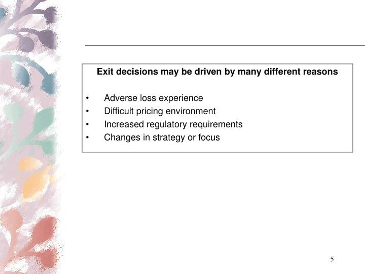Exit decisions may be driven by many different reasons