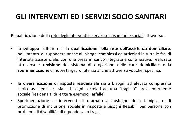 GLI INTERVENTI ED I SERVIZI SOCIO SANITARI