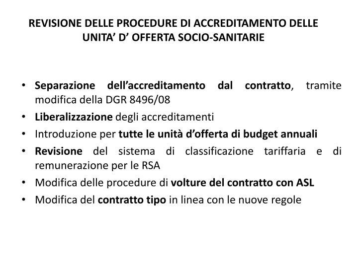 REVISIONE DELLE PROCEDURE DI ACCREDITAMENTO DELLE UNITA' D' OFFERTA SOCIO-SANITARIE