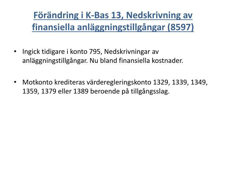 Förändring i K-Bas 13, Nedskrivning av finansiella anläggningstillgångar (8597)