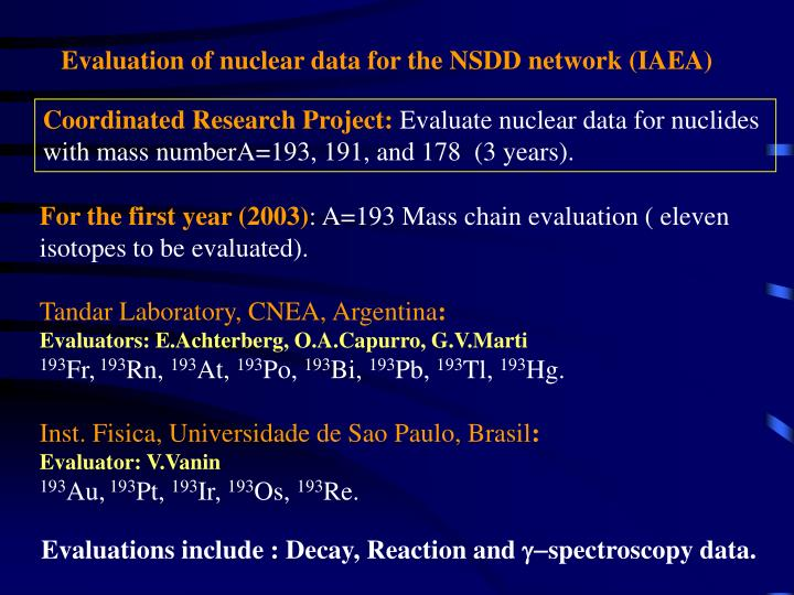 Evaluation of nuclear data for the NSDD network (IAEA)